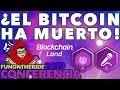 ¿EL BITCOIN HA MUERTO! CONFERENCIA TALENT LAND 2019