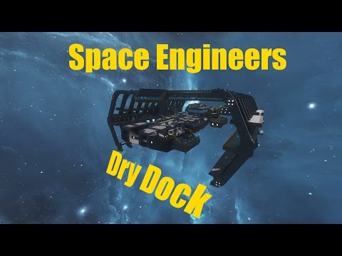 Space Engineers | dry dock