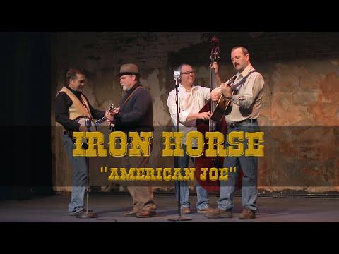 American Joe // Iron Horse - Music Video