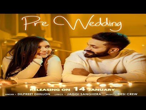 Pre Wedding - Dilpreet Dhillon Song's Model Info, Insta ID, FB ID | Punjabi Biopics