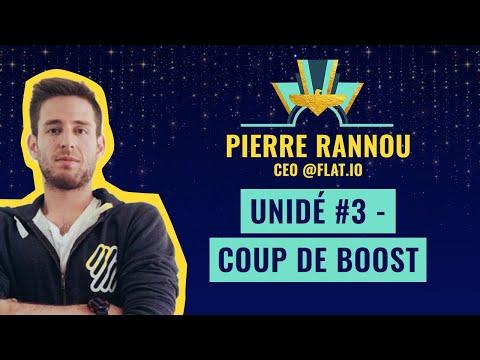 UNIDÉ #3 - Coup de boost, par Pierre Rannou, CEO @Flat.io