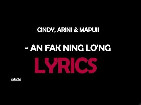 CINDY, ARINI &MAPUII - AN FAK NING LO'NG (LYRICS)