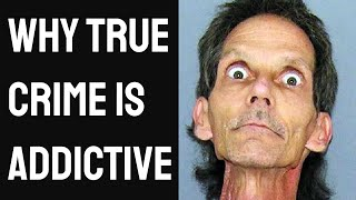 Obsessed With True Crime? The Dark Truth Why...
