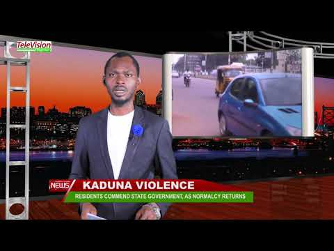 RESIDENTS COMMEND STATE GOVERNMENT, AS NORMALCY RETURNS TO KADUNA