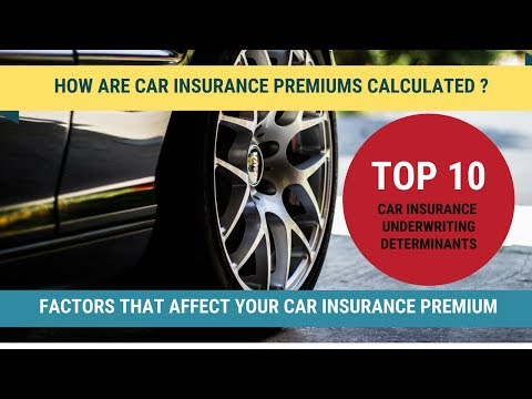 Motor Insurance - Top 10 Car Insurance Underwriting Factors, Car Insurance Premium Calculation