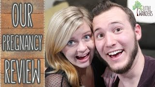 OUR PREGNANCY REVIEW! | Little Wanders: Corbin & Kelsey