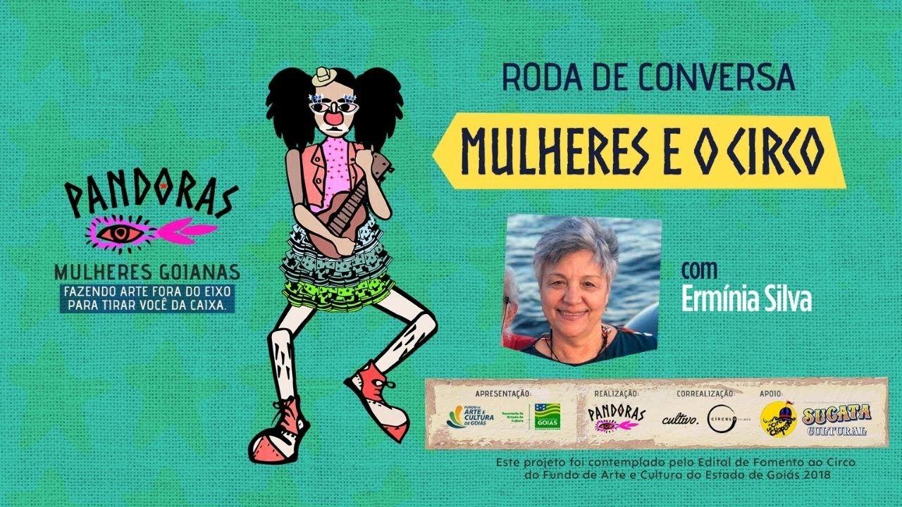 Mulheres e o Circo, com Ermínia Silva