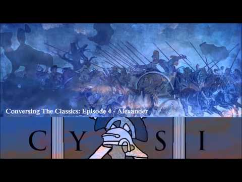 Conversing The Classics: Ep 4 - Alexander The Great