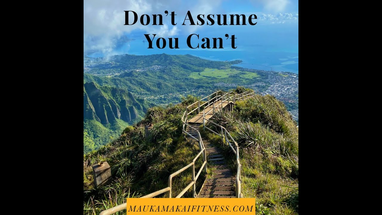 Don't Assume You Can't