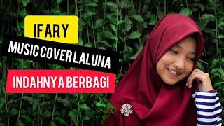 IFARY - INDAHNYA BERBAGI (MUSIC COVER VIDEO LALUNA) -Indonesia Berbagi Foundation
