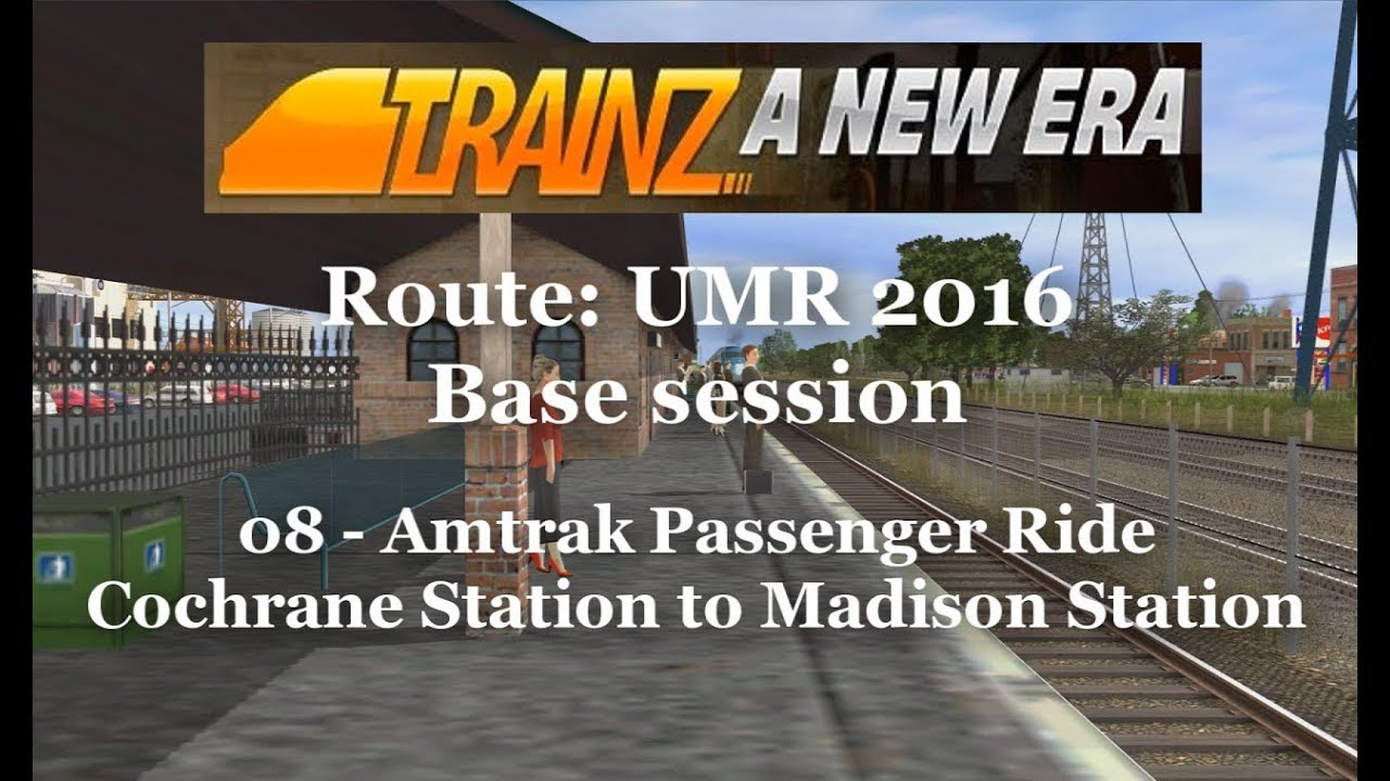 TrainZ: A New Era - Route: UMR 2016 - Amtrak Passenger - 08 Cochrane  Station to Madison Station