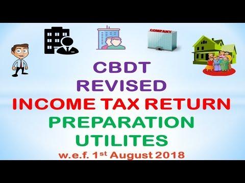 CBDT REVISED INCOME TAX RETURN PREPARATION UTILITIES w.e.f. 1ST AUGUST, 2018 !!! CA MANOJ GUPTA !!!