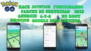¡HACK JOYSTICK FUNCIONANDO! ANDROID 6 - 7 - 8 + SOLUCION GOOGLE PLAY SERVICES + NO ROOT | POKEMON GO