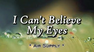 I Can't Believe My Eyes - KARAOKE VERSION - As popularized by Air Supply