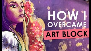 LEAVE ART BLOCK BEHIND | The 5 Ways I Got Out Of Art Block | Painting With Gouache