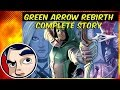 """Green Arrow """"Death and Life of Oliver Queen"""" - Rebirth Complete Story"""