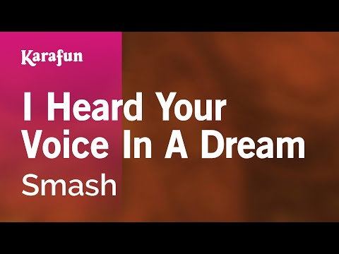 Karaoke I Heard Your Voice In A Dream - Smash *
