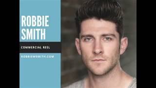 Robbie Smith Commercial Reel 2018