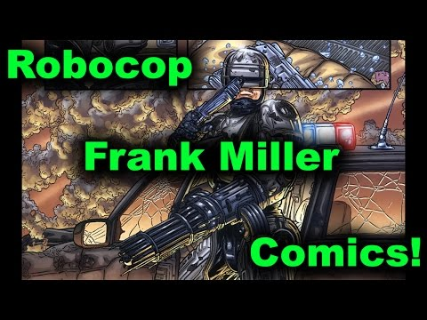 Robocop & Frank Miller (sitting in a tree) - Robocop Comics and More
