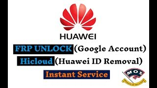 Huawei FRP Removal /Huawei ID Removal (One Click)