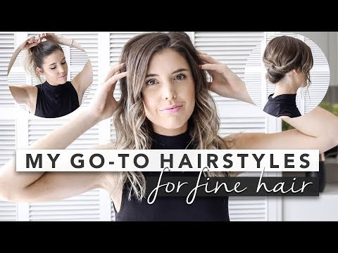 My 3 Go To Hairstyles for Fine Hair