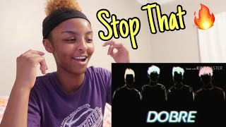REACTING TO DOBRE BROTHERS - STOP THAT