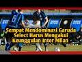 Sempat Unggul, Garuda Select Akhirnya Kalah Di Tangan Inter Milan | Garuda Select Vs Inter Milan