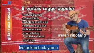 musik regge batak terpopuler - tortor uning uningan embas embas versi melody gitar waren sihotang