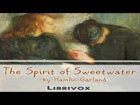 Spirit of Sweetwater | Hamlin Garland | Published 1800 -1900 | Sound Book | English