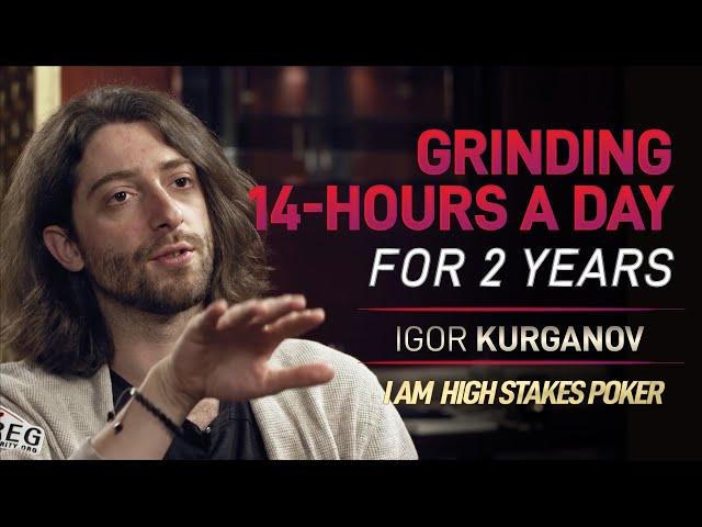 Igor Kurganov - Grinding 14-Hours a Day for 2 Years