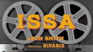 Leon Smith - ISSA Ft. Kifabiz