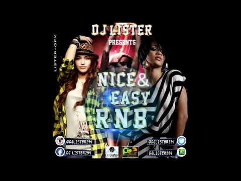 RNB MIX - DJ LISTER254 nice n easy rnb1