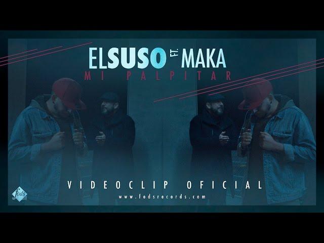 El Suso ft. Maka - Mi Palpitar (Videoclip Oficial)