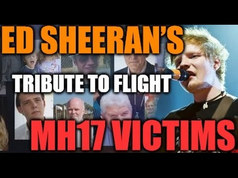 ED SHEERAN'S TRIBUTE TO FLIGHT MH17 VICTIMS - Malaysia Airlines Boeing 777-2H6(ER) 9M-MRD AMS-KUL