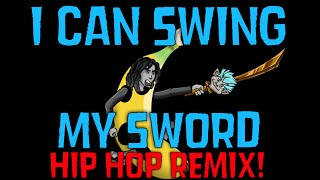 I CAN SWING MY SWORD! (HIP HOP REMIX)