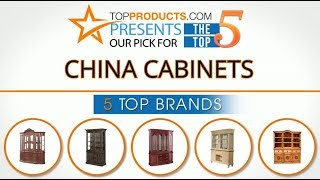 Best China Cabinet Reviews 2017 – How to Choose the Best China Cabinet