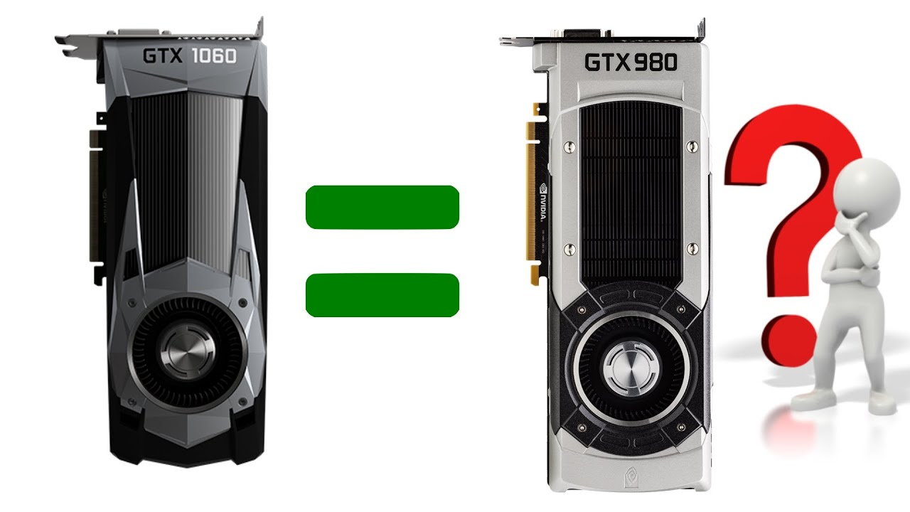 Is A GTX 1060 As Fast As A GTX 980?