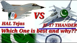 ভারতের HAL Tejas  বনাম পাকিস্থানের JF-17 Thander - কোনটি সেরা এবং কেন তার বিস্তারিত ভিডিওতে