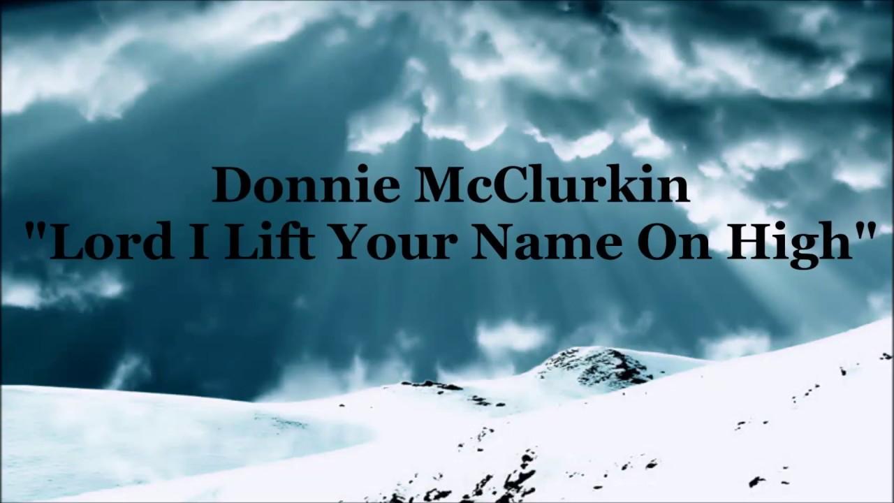 donnie-mcclurkin-lord-i-lift-your-name-on-high-lyrics-joshua-birdsell
