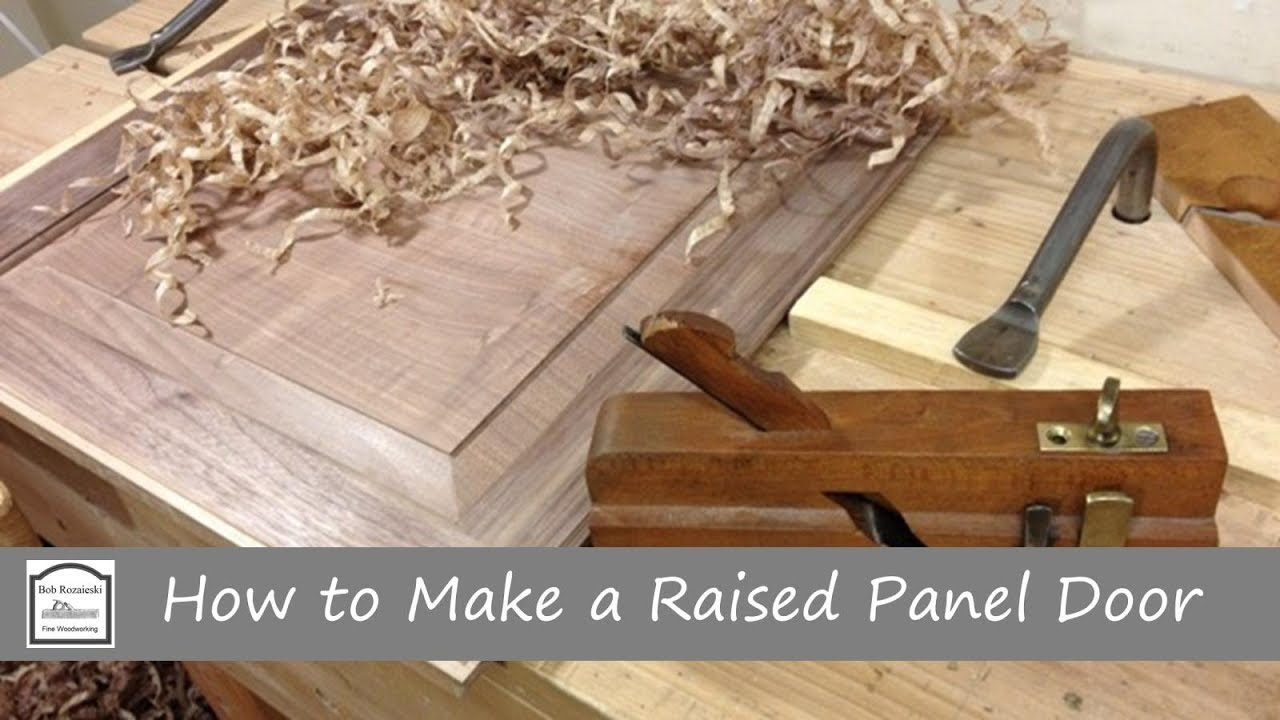 How To Make A Raised Panel Door With Hand Tools Part 1 Making The