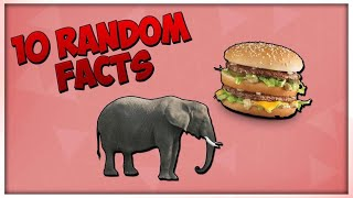 10 Random Facts You Need To Know