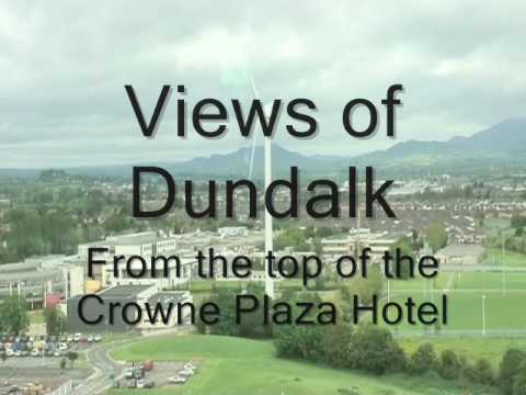 Views of Dundalk from the top floor of the Crowne Plaza Hotel