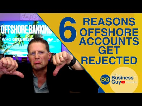 Offshore Bank Account 6 Reasons People Get Rejected