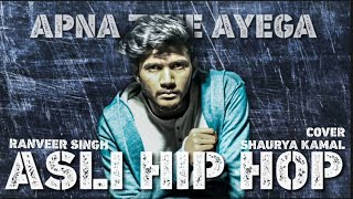 Asli Hip hop | Gully Boy - Ranveer Singh | Cover by Shaurya Kamal