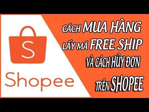Cách mua hàng và lấy mã freeship, cách hủy đơn trên shopee PHẦN 2