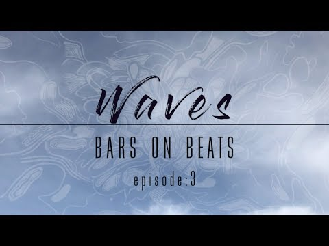 Waves - Tree of Lyfe: Bars on Beats Eps 3