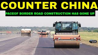 Pace of Border Road Construction has gone up considerably in BJP rule