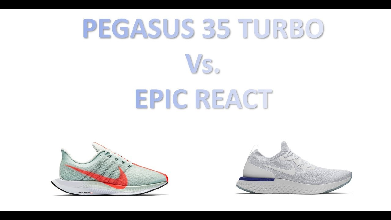 2c61c13e0c8f5 Casual Runner s throwdown - Epic React v Pegasus 35 Turbo - Which one  should you buy