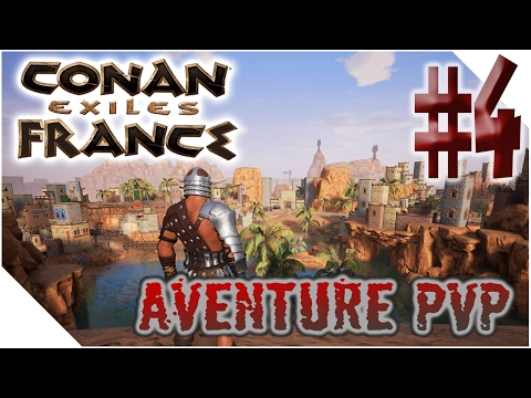 [PVP] CONAN EXILE FRANCE - Ep4 - GRANDE VILLE / AVANT POSTE & 1v1 AVEC MUTSU [FR]