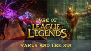 Lore of League of Legends - [Part 14] - Varus and Lee Sin